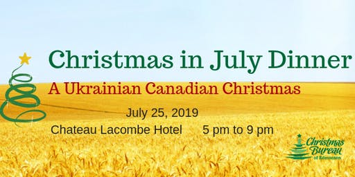2019 Christmas in July Dinner - A Ukrainian Canadian Christmas