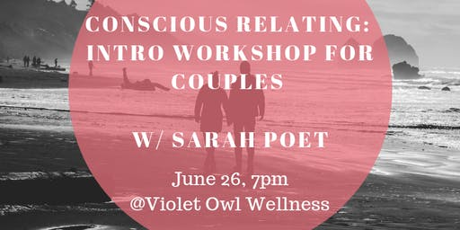 Conscious Relating: Intro Experience for Couples