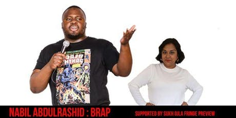 Nabil AbdulRashid : BRAP (Supported By Sukh Ojla Fringe Preview) tickets