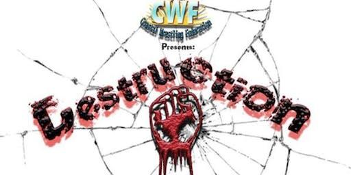CWF Presents: Destruction