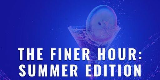 The Finer Hour: Summer Edition