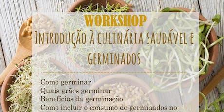 Workshop - Introdução a Alimentação Natural e Germinados tickets