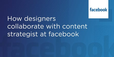 How designers collaborate with content strategists at Facebook tickets