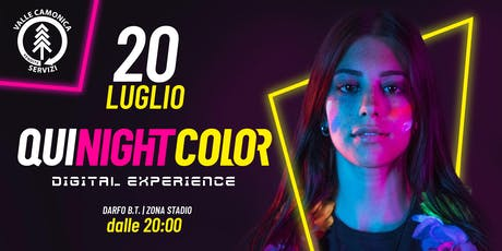 Qui Night Color 2019 // Digital Experience biglietti