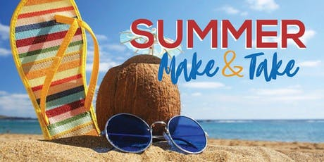 Summer Make and Take tickets