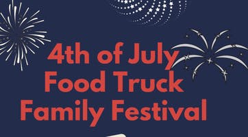 4th of July Food Truck Family Festival
