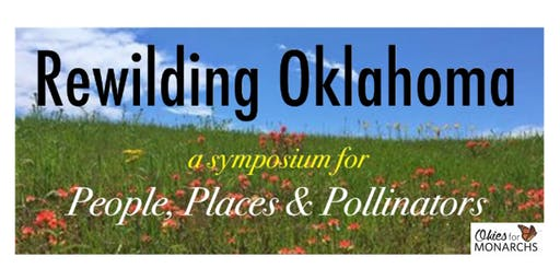 Rewilding Oklahoma: A People, Places, and Pollinators Symposium