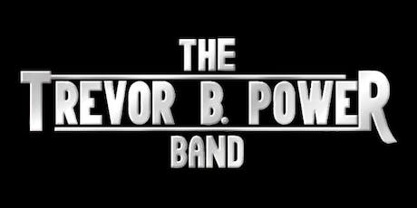 The Trevor B. Power Band tickets