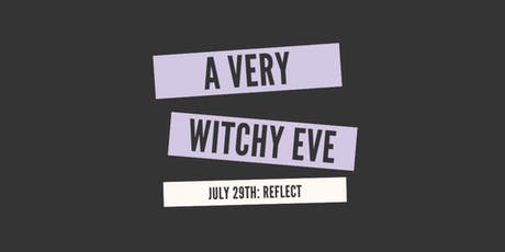 A Very Witchy Eve: REFLECT tickets