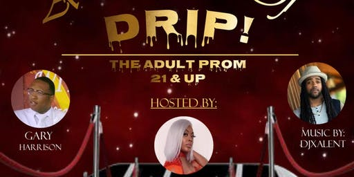 """""""A Moment Of Drip"""" Adult Prom"""