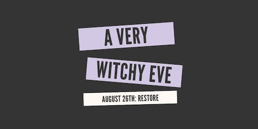 A Very Witchy Eve: RESTORE