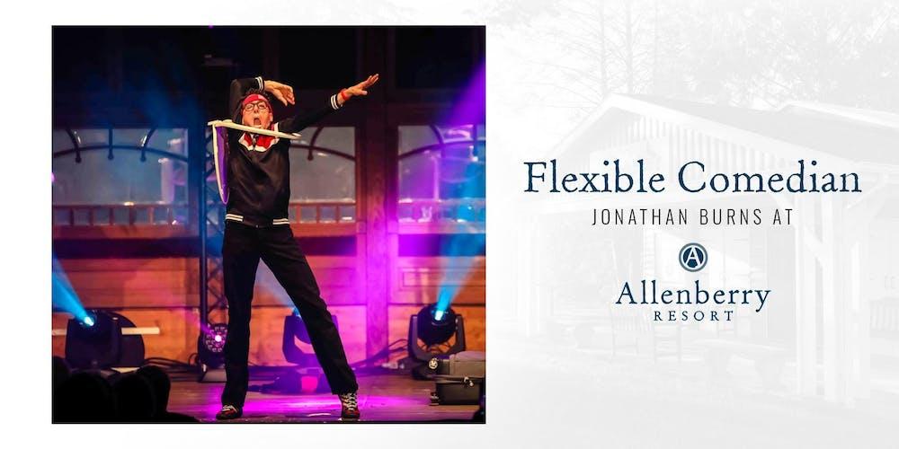 Jonathan Burns, Flexible Comedian, at Allenberry Resort