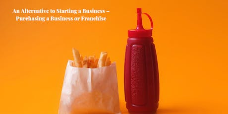 An Alternative to Starting a Business – Purchasing a Business or Franchise tickets