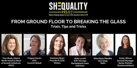 Chicago SHEQUALITY Roundtable: From Ground Floor to Breaking the Glass tickets