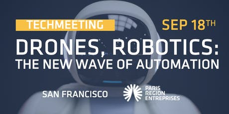 TechMeeting - Drones, Robotics: The Next Wave of Automation tickets