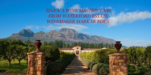 Wine masterclass with Mark Le Roux from Waterford Wine Estate