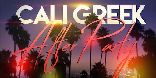 THE OFFICIAL CALI GREEK PICNIC AFTER PARTY!