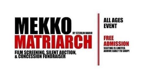 Mekko Film Screening & Fundraiser for Matriarch