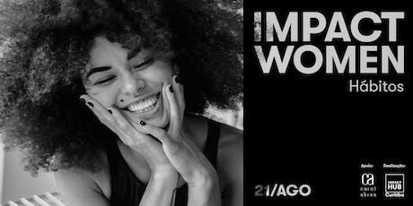 Impact Women | Hábitos ingressos