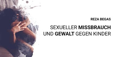 Sexueller Missbrauch und Gewalt gegen Kinder