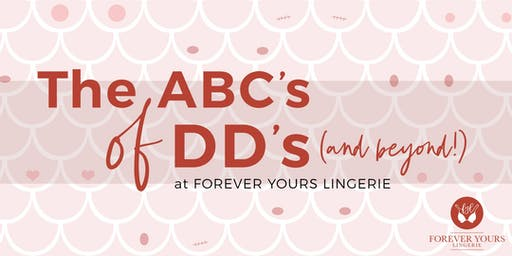 Forever Yours Lingerie presents The ABC's of DD's...and beyond