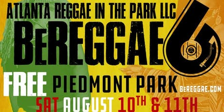 Atlanta Reggae in the Park LLC Presents BeREGGAE 6 tickets