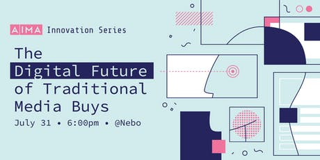 The Digital Future of Traditional Media Buys - Innovation Series presented by Nebo tickets