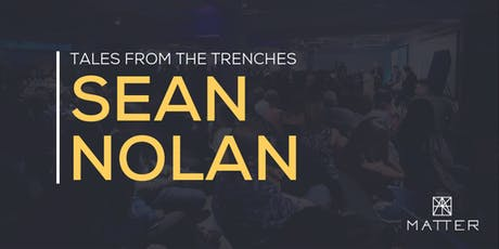 Tales from the Trenches: Sean Nolan tickets