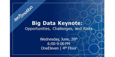 Big Data Keynote: Opportunities, Challenges, and Risks