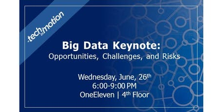 Big Data Keynote: Opportunities, Challenges, and Risks tickets