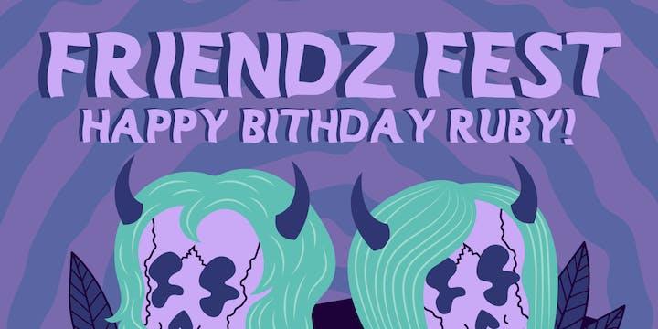 Friendz Fest: Happy Birthday Ruby!