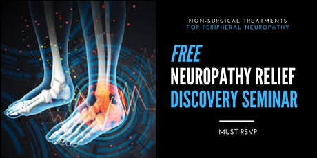 FREE Neuropathy Relief Discovery Seminar - 6/27/19 tickets