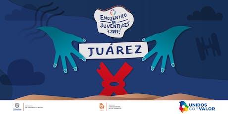 ENCUENTRO DE JUVENTUDES 2019 JUAREZ tickets