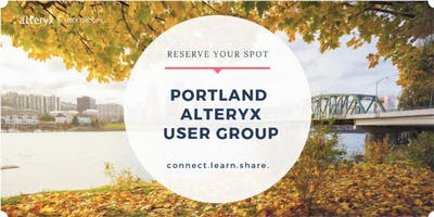 Alteryx User Group Portland, Q3 - June 26th