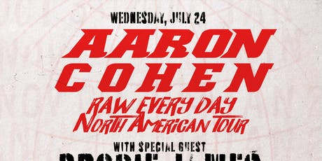 Aaron Cohen 'Raw Every Day North American Tour' @ Empire Live Music & Events tickets