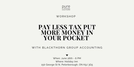 PAY LESS TAX PUT MORE MONEY IN YOUR POCKET WORKSHOP tickets