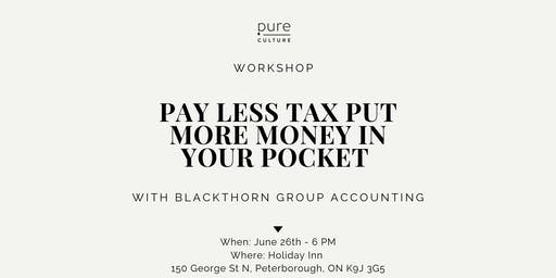 PAY LESS TAX PUT MORE MONEY IN YOUR POCKET WORKSHOP