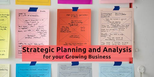Free Class: Strategic Planning and Analysis for your Growing Business
