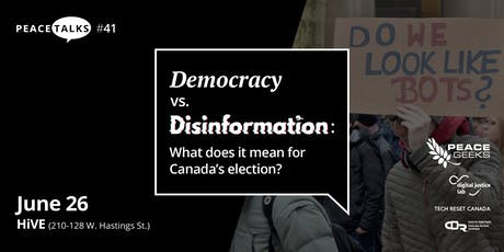 PEACETALKS #41: Democracy vs. Disinformation - What does it mean for Canada's election? tickets