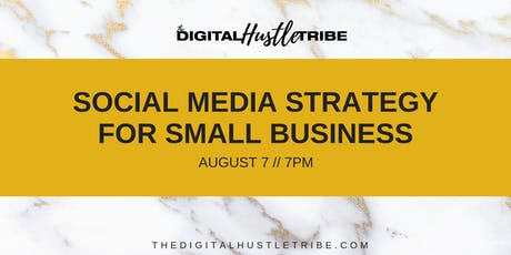 The Digital Hustle Tribe: Social Media Strategy For Small Businesses tickets