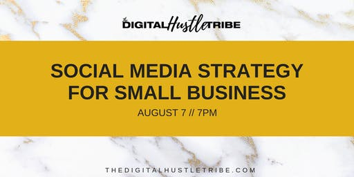 The Digital Hustle Tribe: Social Media Strategy For Small Businesses