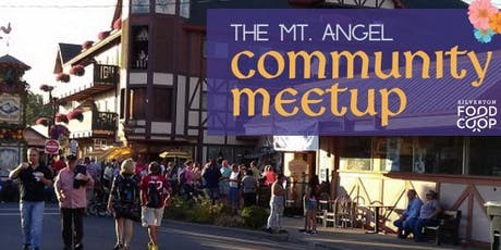 Mt. Angel Community Meetup tickets