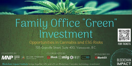 """Roadshow Week: Family Office """"Green"""" Investment - Opportunities in Cannabis and ESG Risks"""