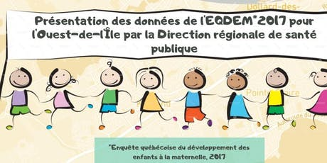 Présentation des données de l'EQDEM 2017 pour l'Ouest-de-l'île billets