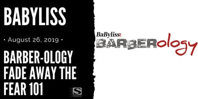 Babyliss Barber-ology Fade Away the Fear 101 Hands-On