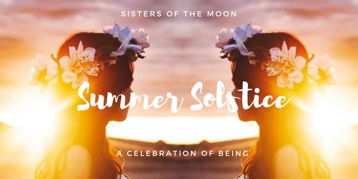 Sisters of the Moon: Summer Solstice Celebration