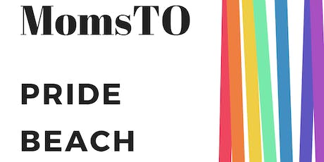 MomsTO: Pride Beach Party tickets