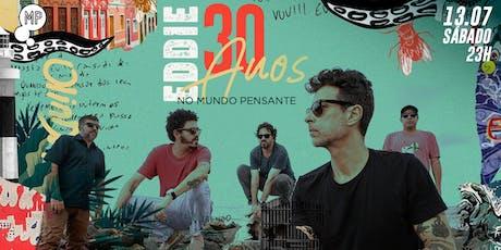 13/07 - BANDA EDDIE - 30 ANOS NO MUNDO PENSANTE ingressos