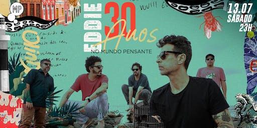 13/07 - BANDA EDDIE - 30 ANOS NO MUNDO PENSANTE