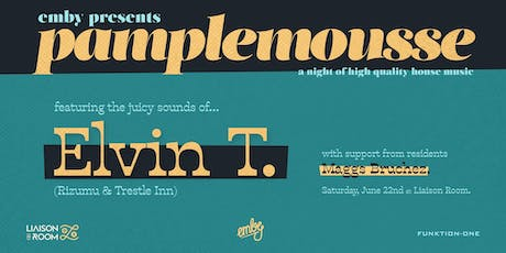 Pamplemousse feat Elvin T with Maggs Bruchez tickets